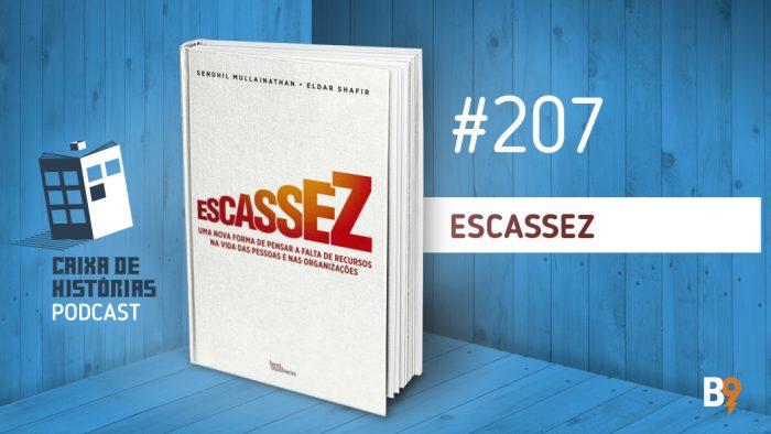 Caixa de Histórias 207 – Escassez