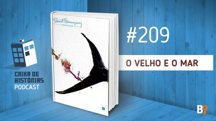 Caixa de Histórias 209 – O Velho e o Mar