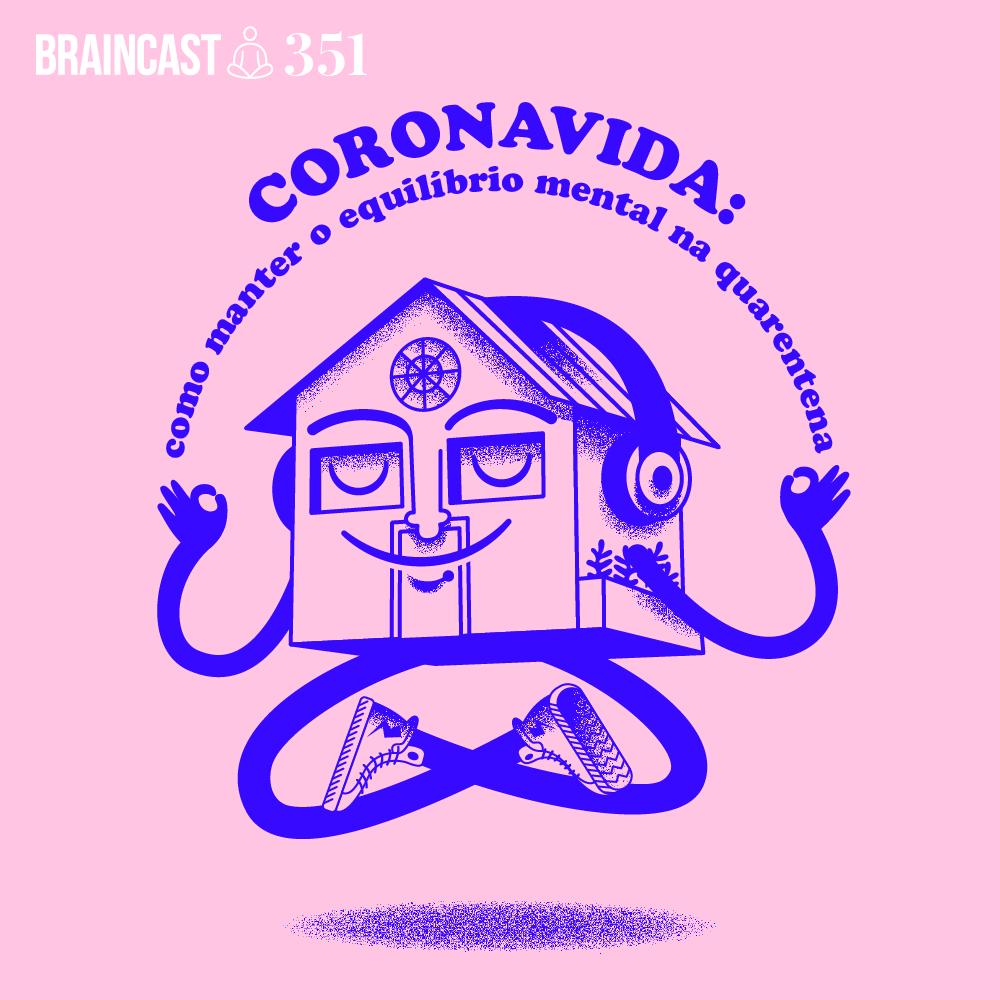Capa - Coronavida: como manter o equilíbrio mental na quarentena
