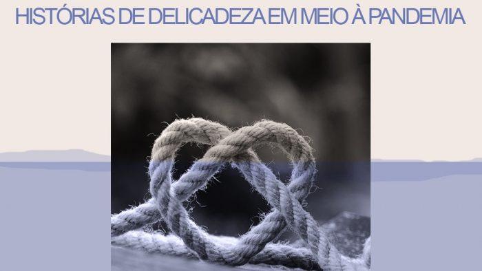 FINITUDE – HISTÓRIAS DE DELICADEZA EM MEIO À PANDEMIA