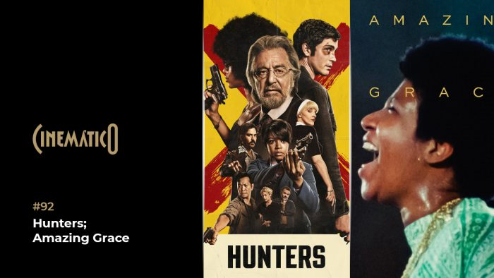 Cinemático – Hunters; Amazing Grace