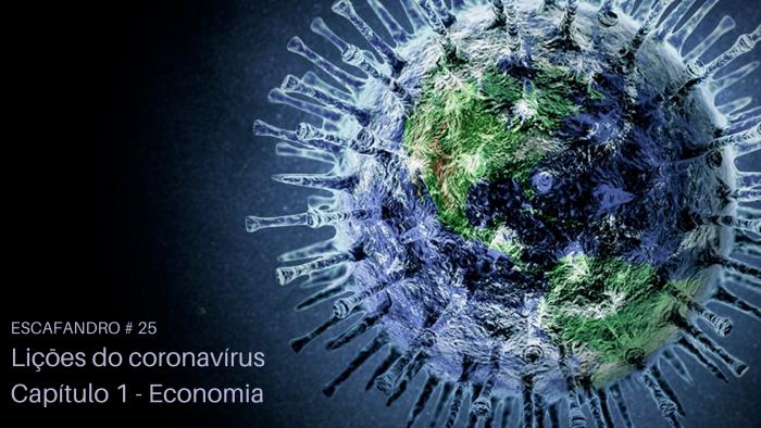 Escafandro – Lições do coronavírus: Capítulo 1 – Economia