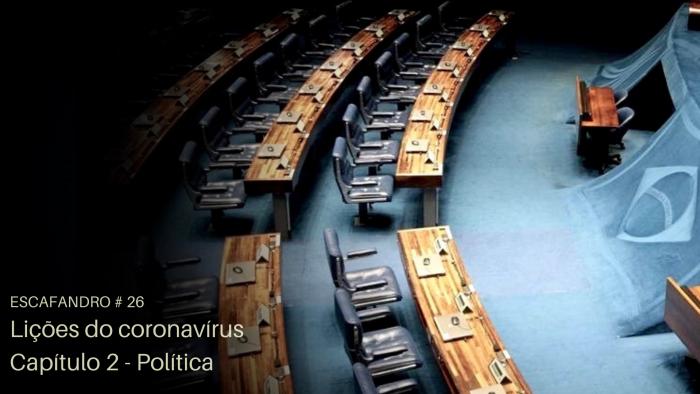 Escafandro – Lições do coronavírus: Capítulo 2 – Política
