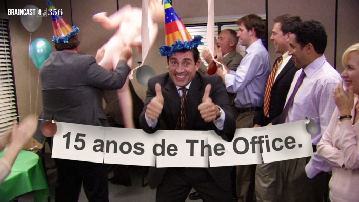 "Braincast 356 – Os 15 anos de ""The Office"""