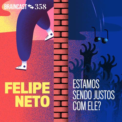 Capa - Felipe Neto, estamos sendo justos com ele?