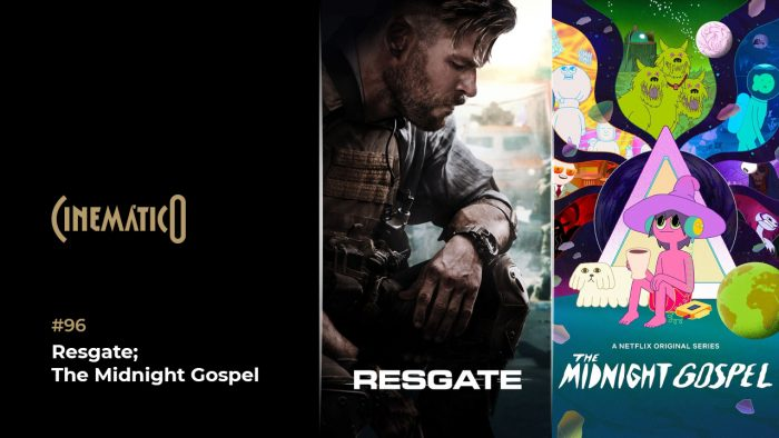 Cinemático – Resgate; The Midnight Gospel