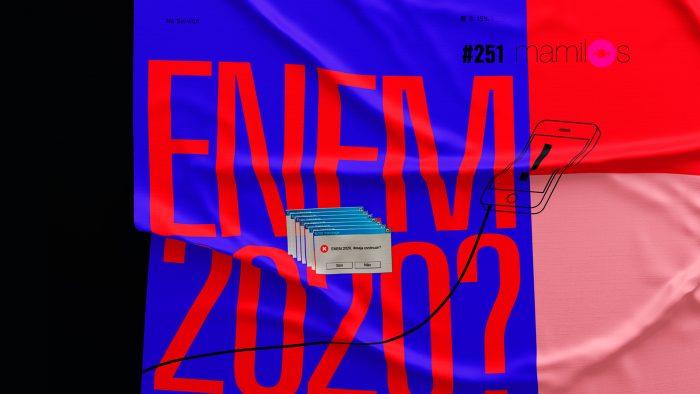 Mamilos #251 – Enem 2020?