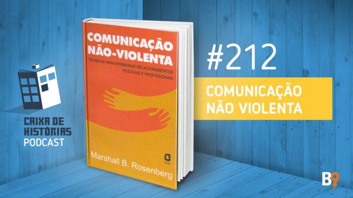 Caixa de Histórias 212 – Comunicação Não Violenta