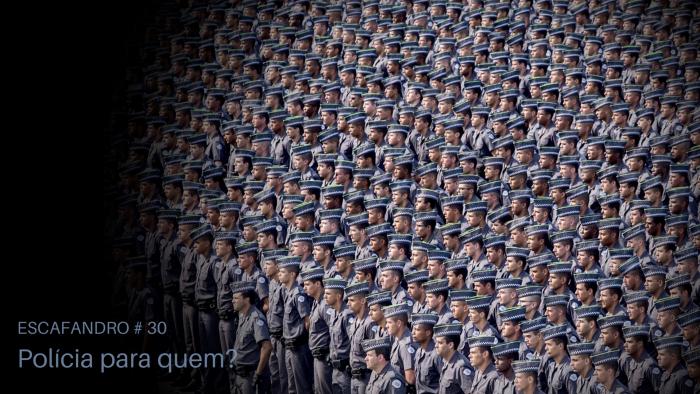 Escafandro -Polícia Para Quem?