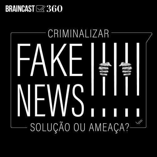 Capa - Criminalizar fake news: solução ou ameaça?