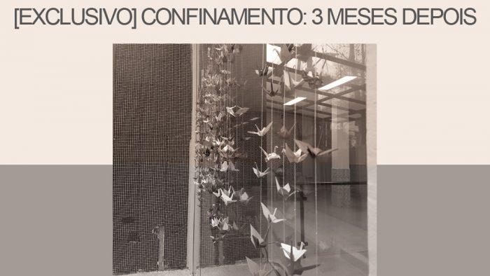 FINITUDE – CONFINAMENTO: 3 MESES DEPOIS