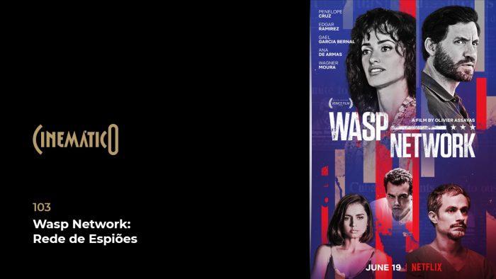 Cinemático – Wasp Network: Rede de Espiões