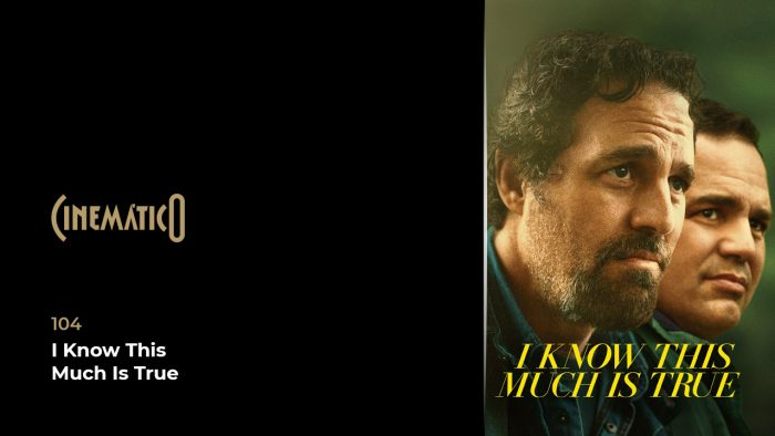 Cinemático – I Know This Much Is True