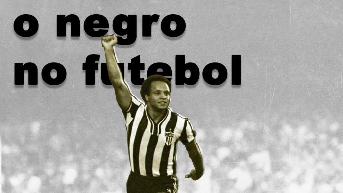 O Negro no Futebol – A Voz do Preto