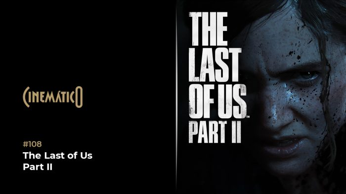 Cinemático – The Last of Us Part II