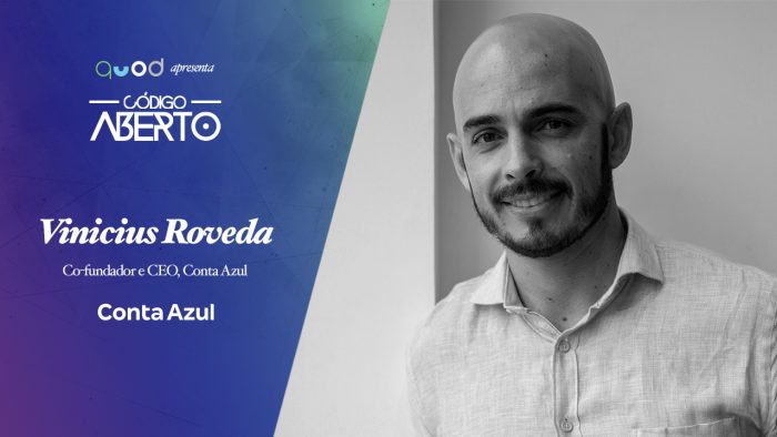 Código Aberto – Vinícius Roveda, CEO, Conta Azul