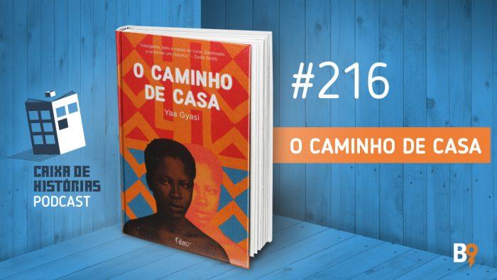Caixa de Histórias 216 – O Caminho de Casa