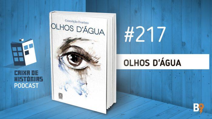 Caixa de Histórias 217 – Olhos D'água