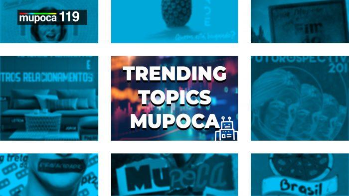 Mupoca #119 – Trending topics Mupoca