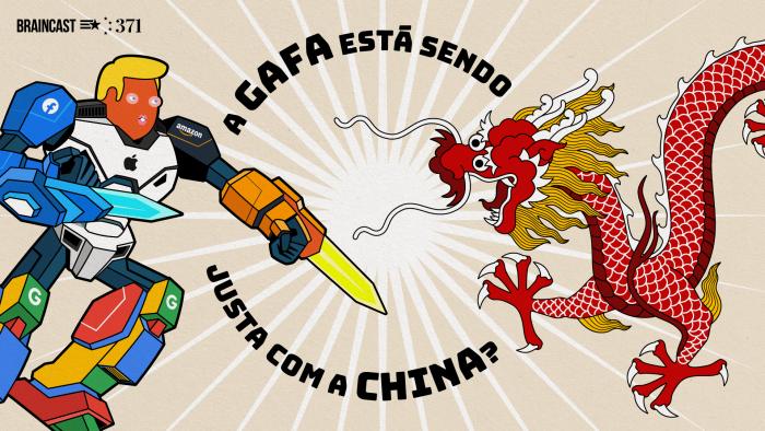 Braincast 371 – A GAFA está sendo justa com a China?