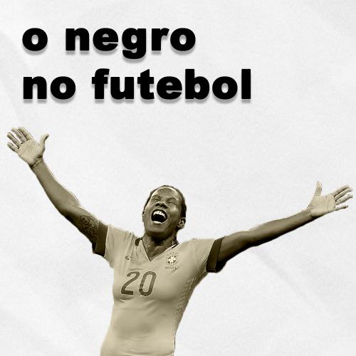 Capa - O Negro no Futebol – Onde estão as Pretas?