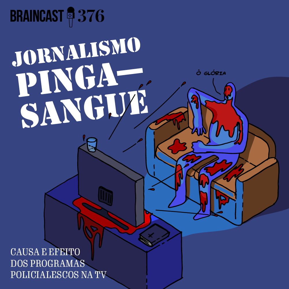 Capa - Jornalismo Pinga-Sangue: causa e efeito dos programas policialescos na TV
