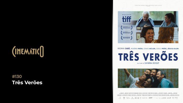 Cinemático – Três Verões