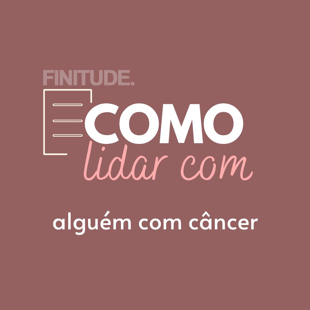 Capa - Como lidar com alguém com câncer