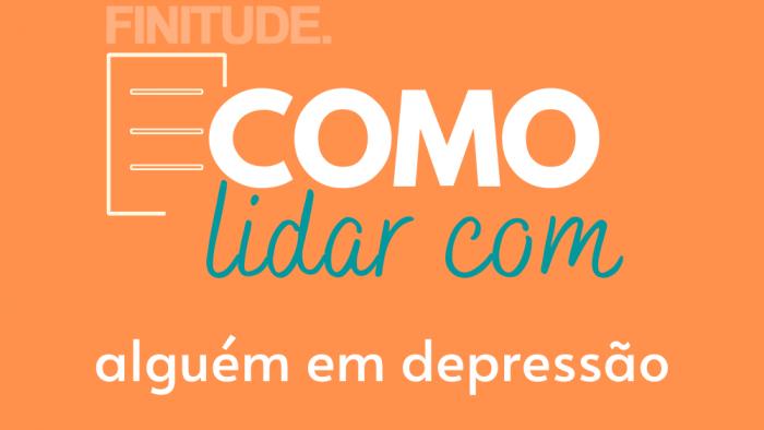 FINITUDE – COMO LIDAR COM ALGUÉM EM DEPRESSÃO
