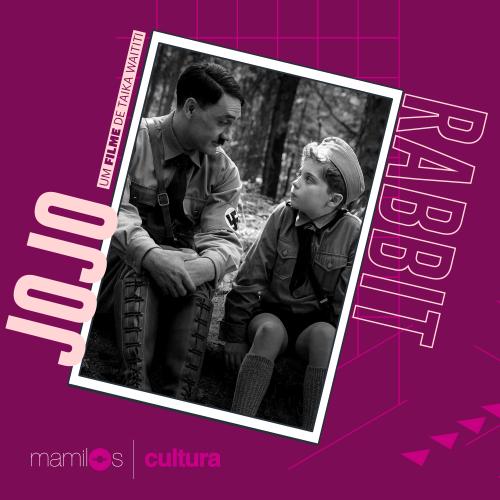 Capa - Mamilos Cultura #01 – Jojo Rabbit, resistência e quebra de preconceitos