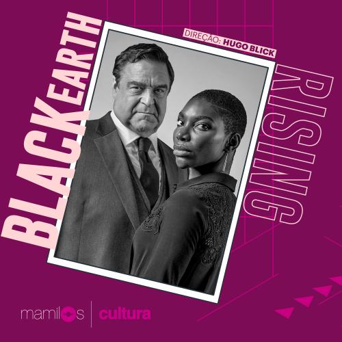 Capa - Mamilos Cultura #3 – Série Black Earth Rising: conversas difíceis sobre tramas da vida