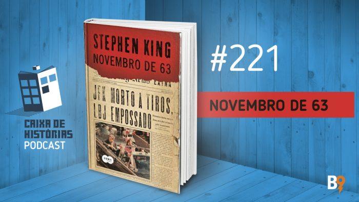 Caixa de Histórias 221 – Novembro de 63