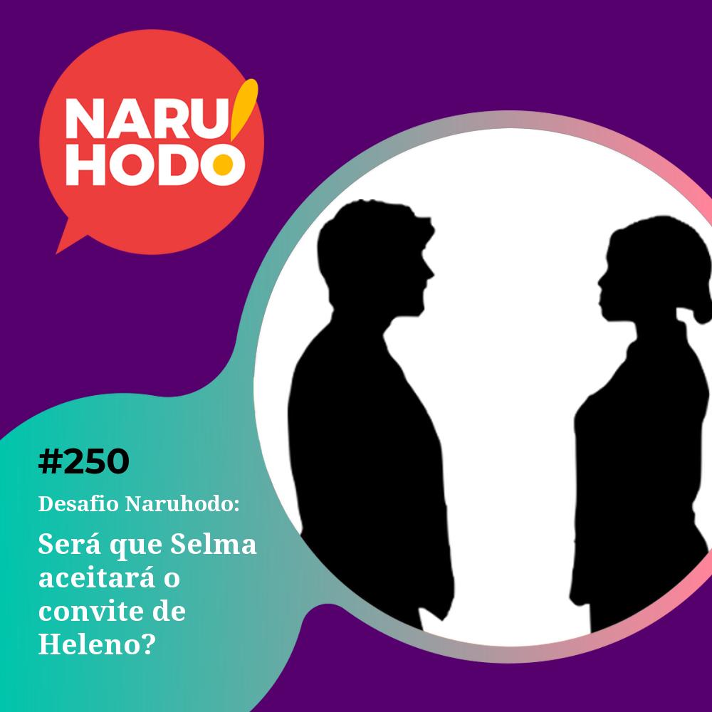 Capa - Desafio : Será que Selma aceitará o convite de Heleno?