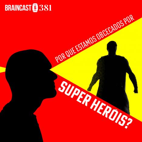 Capa - Por que estamos obcecados por super-heróis?