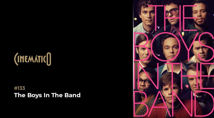 Cinemático – The Boys In The Band