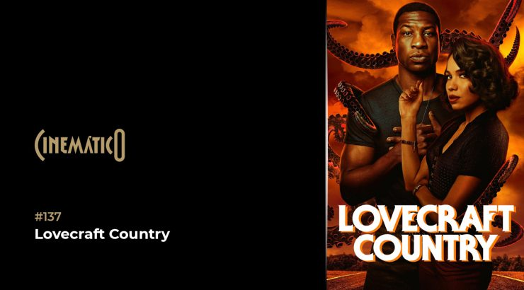 Cinemático – Lovecraft Country