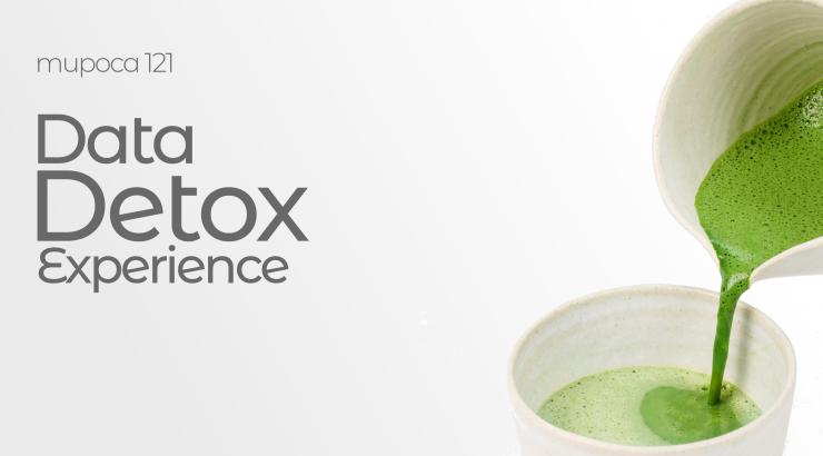 Mupoca #121 – Data detox experience