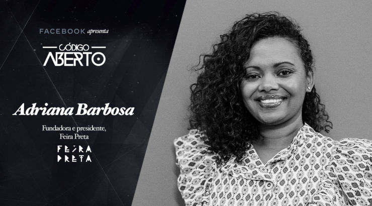 Código Aberto – Adriana Barbosa, Fundadora e Presidente, Feira Preta