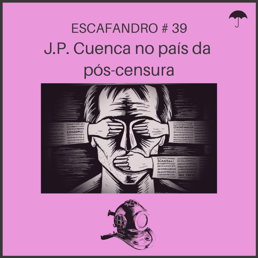 Capa - J.P. Cuenca no país da pós-cesnura