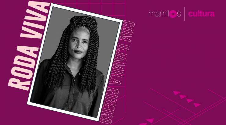 Mamilos Cultura #9: Roda Viva com Djamila Ribeiro e a construção de pontes