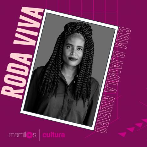 Capa - Mamilos Cultura #9: Roda Viva com Djamila Ribeiro e a construção de pontes