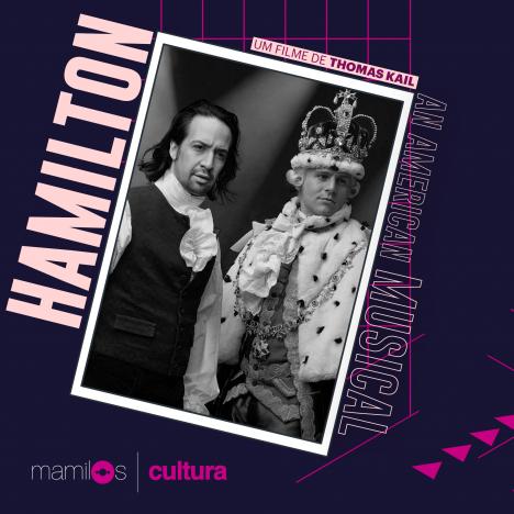 Capa - Mamilos Cultura #10: Hamilton – Arte e política