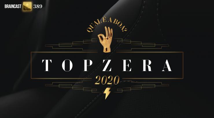 Braincast – Topzera 2020