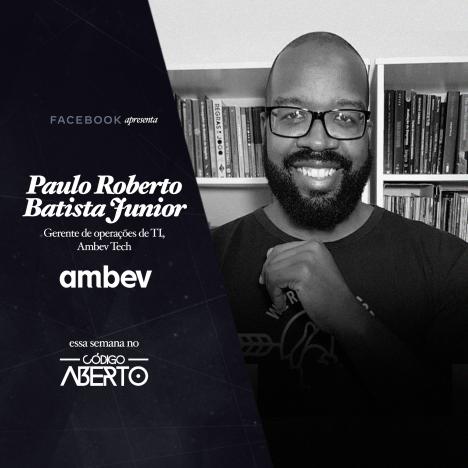 Capa - Paulo Roberto Batista Júnior, Gerente de Operações de TI, Ambev