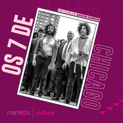 """Capa - Mamilos Cultura #13: Filme """"Os 7 de Chicago"""" – Reforma e revolução"""