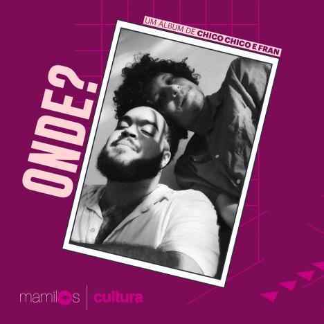 """Capa - Mamilos Cultura: Álbum """"Onde?"""" – Raízes e frutos da MPB"""