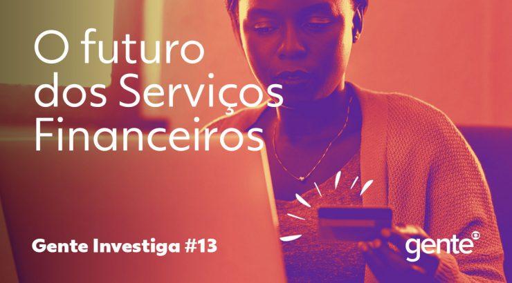 Gente – O futuro dos Serviços Fianceiros