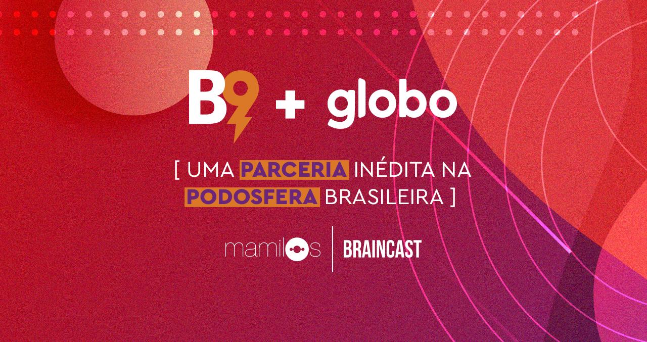 Globo e B9 anunciam parceria inédita no mercado brasileiro de podcasts