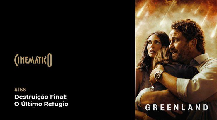 Cinemático – Destruição Final: O Último Refúgio