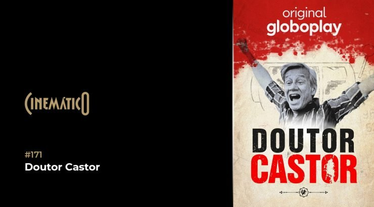 Cinemático – Doutor Castor